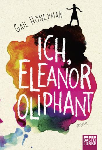 """Lachen und weinen mit """"Ich, Eleanor Oliphant"""" [Rezension]"""