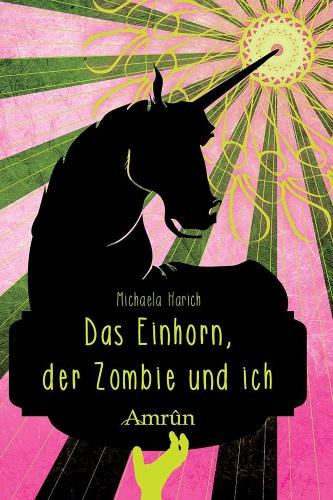 Trashfaktor 4 – Das Einhorn, der Zombie und ich [Rezension]