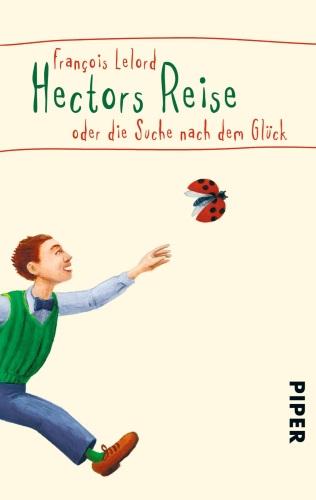 Lesekarriere neu gelebt – Hectors Reise oder die Suche nach dem Glück [Rezension]