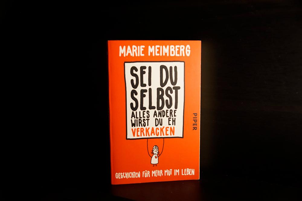 Das Buchcover von Sei du selbst, alles andere wirst du eh verkacken von Marie Meimberg. Foto: Kia Kahawa