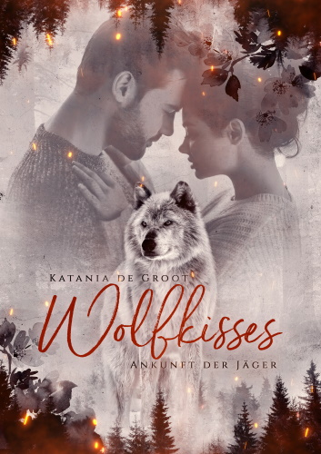 Nicht so dark, aber definitiv Romantasy - Wolfkisses
